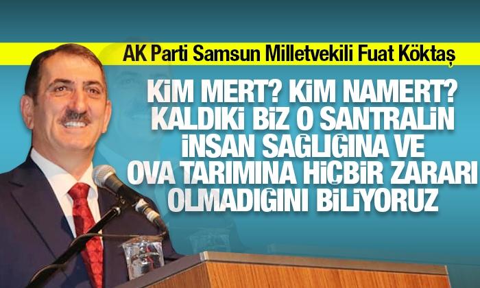 Sosyal medyada santral tartışmasına Ak Parti Samsun Milletvekili Fuat Köktaş'ta katıldı